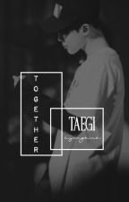Together | Taegi [On Hold] by hyungkink