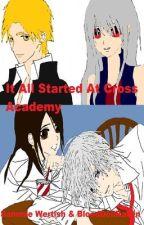 It all started at Cross Academy by InfinityMizuki
