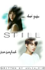 STILL [END]  by Aulia_016
