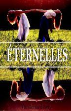 Éternelles by LilithMohre
