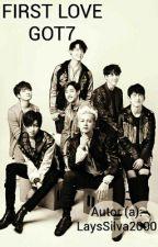 First Love - GOT7 by kpoperlays