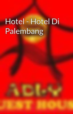 Hotel - Hotel Di Palembang
