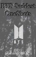 Saddest One Shots ♡BTS♡ by margelia02