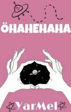 ÖHAHEHAHA by lloveofgods