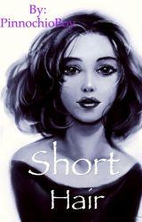 Short Hair by PinnochioBoy