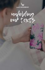 Unfolding Our Texts   ✓ by uncrafted_spell