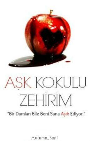 Aşk Kokulu Zehirim by bbanu_bbuse