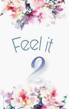 Feel It (Druhá séria)✔ by beyxxbey
