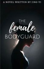 The Female Bodyguard by Jing-Yi