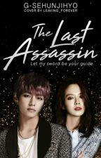 The Last Assassin by G-SehunJihyo