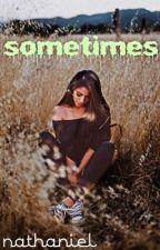 just sometimes ✔️ by LilCaeRob