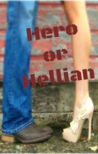 Hero or Hellian ~ Part 1 by ladyghostofarose