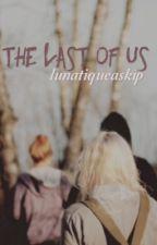 Les derniers d'entre nous [EN PAUSE] by lunatiqueaskip