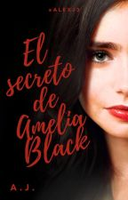 El secreto de Amelia Black by AlexJ3