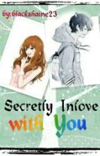 Secretly Inlove with You  by blackshaine23