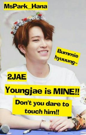 Youngjae Is MINE!! ( 2JAE ) - SIX : SPECIAL BUMMIE'S DAY