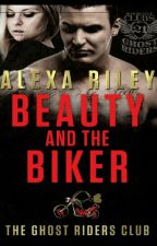 Beauty and the Biker #2(The Ghost Riders MC) Alexa Riley.  by lillydejesus83