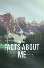 Facts about me by --Bobocel--