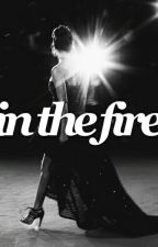 In the Fire: A Celebrity Roleplay by -fairest