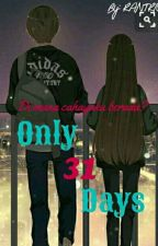 Only 31 Days (End) by RANTRICK