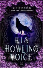 His Howling Voice (Gazellian Series 1) by VentreCanard