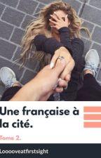 Une française à la cité tome2. by looooveatfirstsight