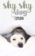 Shy Shy Dog by cloudhi