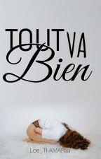 Tout Va Bien - ÉDITÉ  by Loe_TI-AMARaa