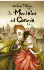 La Mecánica Del Corazón by Florbianna