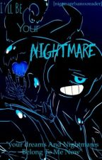 I'll be your nightmare[Nightmare!SansxReader] by SmileQueen2001