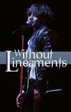 Without Lineaments || بدون ملامح by -JewelNaNa-
