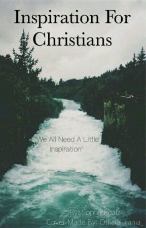 Inspiration For Christians by SophieRealz