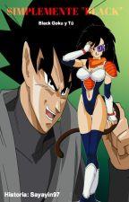 """Simplemente """"Black"""" (Black Goku y tú) PRÓXIMAMENTE by Sayayin97"""