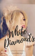 White Diamonds- Dinah/You by Chapregui