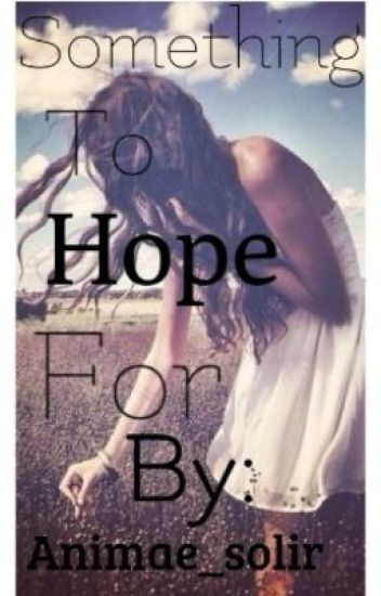 Something To Hope For