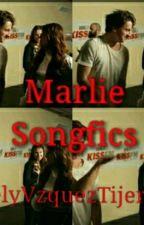Marlie Songfics  by ArelyVzquezTijerina