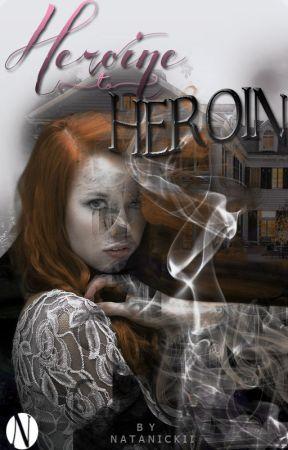 Heroine to Heroin by natanickii