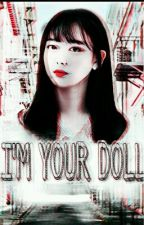 I'm Your Doll•PRIVATE• by ShinMiHa