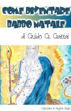 Come diventare Babbo Natale by GuidoGattai