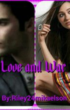 Love and War by riley24hale