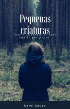 Pequenas Criaturas  by CarolSouza260