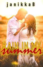 Rain In My Summer by JanetBernardo