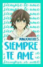 SIEMPRE TE AME |JR| by junjou0815