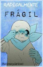 Radicalmente Frágil «FreshBerry» by TheCrazyGirlUwU