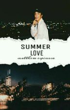 SUMMER LOVE - MATTHEW ESPINOSA by brendawhight22