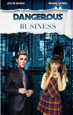 DANGEROUS BUSINESS by MoonlightDevotion