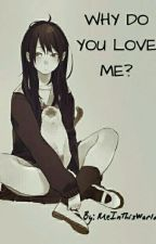 Why Do You Love Me? [Yuri] by MeInThisWorld