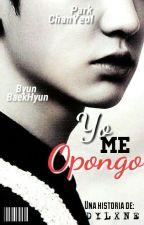 ¡Yo me opongo! ; ChanBaek. by B_hyun