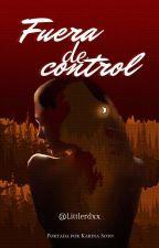 Fuera de control by LittleRdxx