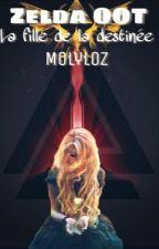 Zelda OOT : La fille de la destinée by MolyloZ